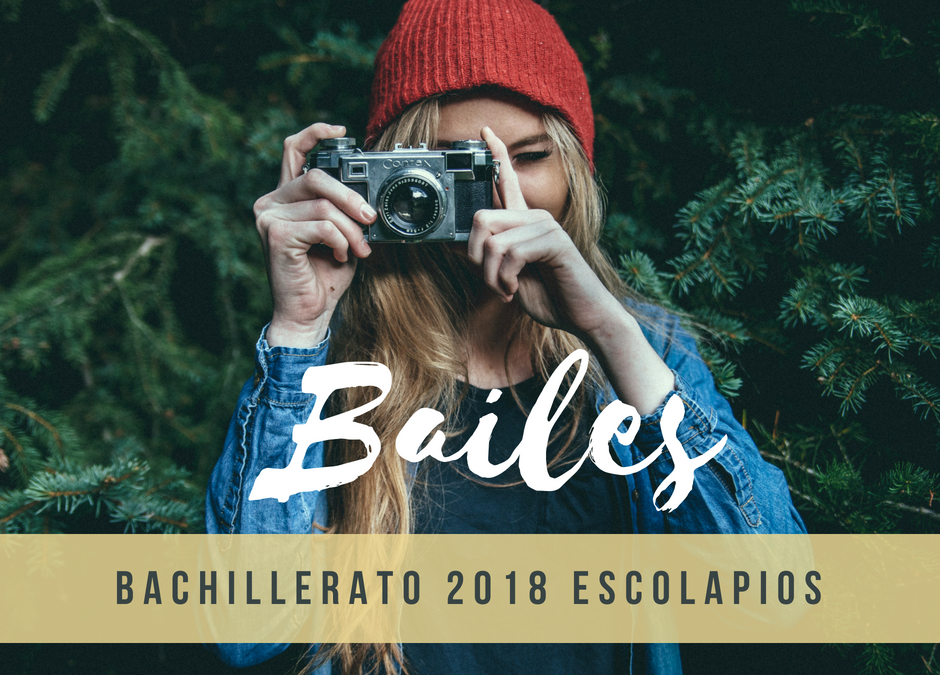 Bailes de Bachillerato 2018